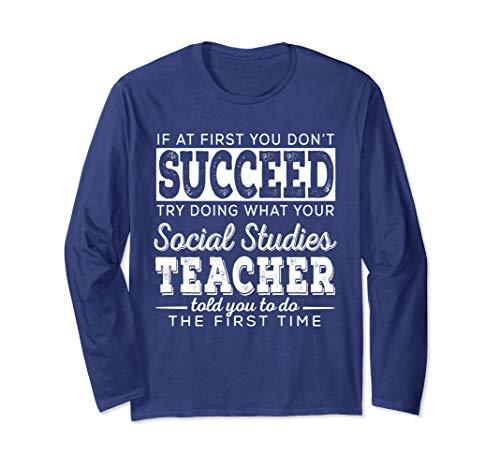 Best Social Studies Teacher Gifts | First You Dont Succeed Langarmshirt