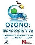 Ozono: tecnología viva: Tratamientos de desinfección: aire - alimentos - agua