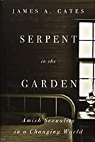 Serpent in the Garden: Amish Sexuality in a Changing World
