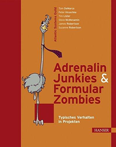 Adrenalin-Junkies und Formular-Zombies - Typisches Verhalten in Projekten