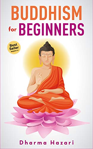 Buddhism for Beginners: Mindfulness practices to eliminate Stress and Anxiety in daily life
