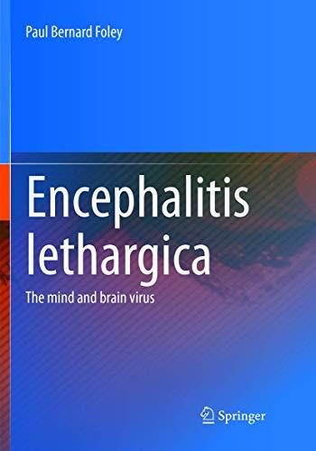 Encephalitis Lethargica: The Mind and Brain Virus