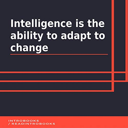 Intelligence Is the Ability to Adapt to Change cover art