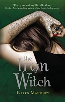 The Iron Witch (The Iron Witch Saga) by [Karen Mahoney]