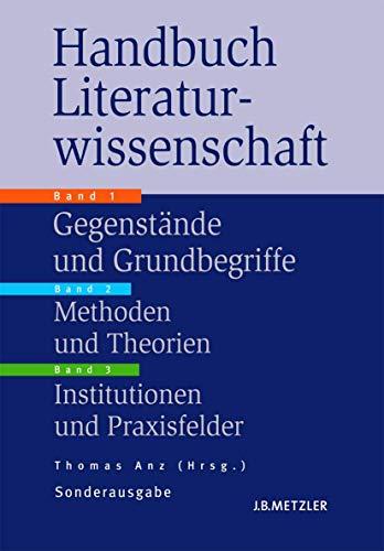 Handbuch Literaturwissenschaft, 3 Bde.: Gegenstände - Methoden - Institutionen