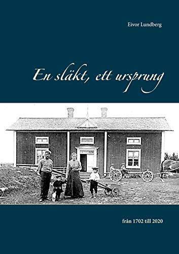 En släkt, ett ursprung: från 1702 till 2020 (Swedish Edition)