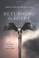 Returning to Egypt: America's Plunge into a New Era of Slavery