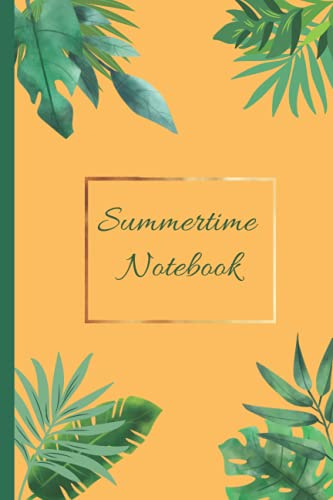 Summertime Notebook: Tropical themed notebook, great for making notes about summer and vacation, and/or journaling. Decorations on the pages, with the space left for page numbers.