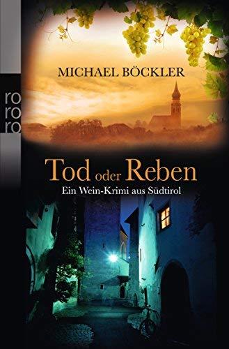 Tod oder Reben: Ein Wein-Krimi aus Südtirol (Baron Emilio von Ritzfeld-Hechenstein, Band 1) by Michael Böckler(1. Oktober 2012)
