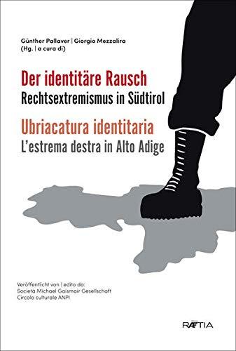 Der identitäre Rausch: Rechtsextremismus in Südtirol