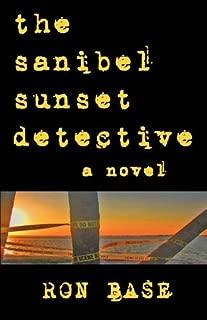 [The Sanibel Sunset Detective] [Author: Base, Ron] [November, 2010]
