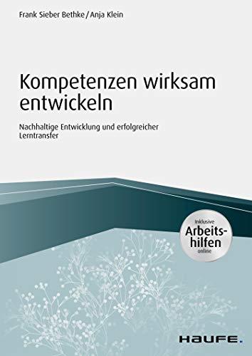 Kompetenzen wirksam entwickeln - inkl. Arbeitshilfen online: Nachhaltige Entwicklung...