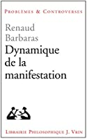 Dynamique De La Manifestation (Problemes Et Controverses)