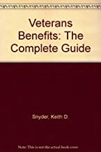 Veterans Benefits: The Complete Guide