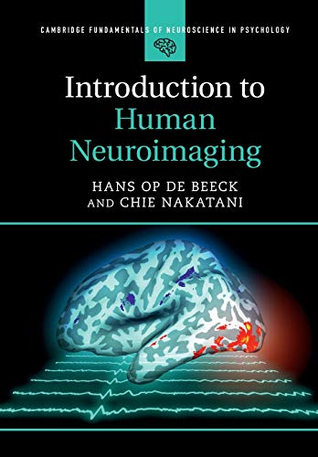 Introduction to Human Neuroimaging (Cambridge Fundamentals of Neuroscience in Psychology)