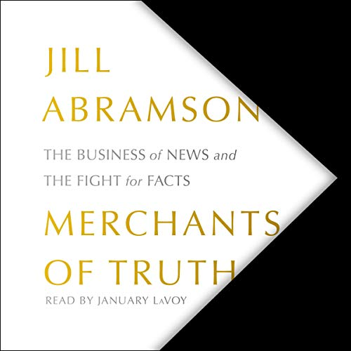 Merchants of Truth Audiobook By Jill Abramson cover art