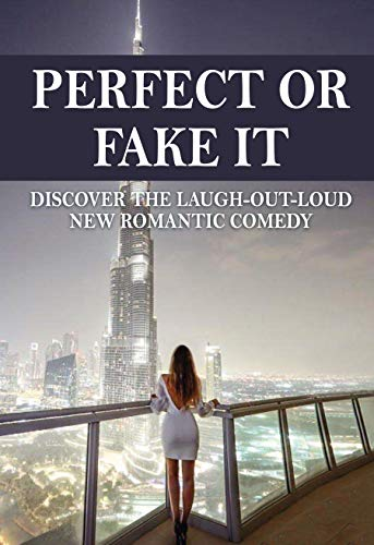 Perfect Or Fake It?: Discover The Laugh-Out-Loud New Romantic Comedy: Faking It Book (English Edition)