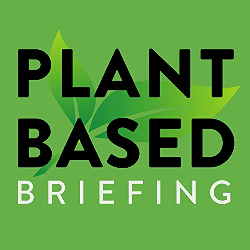 Plant Based Briefing Podcast By Marian Erikson cover art