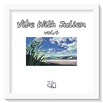 Vibe With Julien vol.4