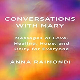 Conversations with Mary: Messages of Love, Healing, Hope, and Unity for Everyone audiobook cover art