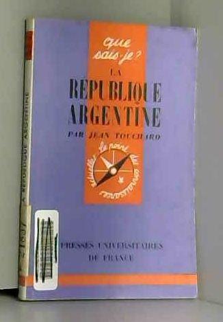 La republique argentine by Touchard Jean