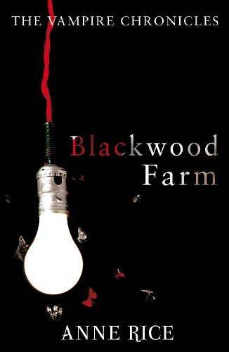 Blackwood Farm: The Vampire Chronicles 9 (Paranormal Romance)