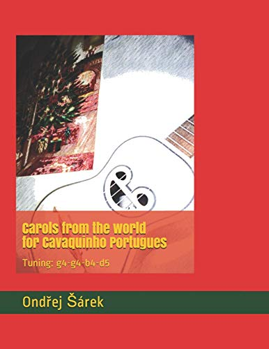 Carols from the world for Cavaquinho Portugues: Tuning: g4-g4-b4-d5