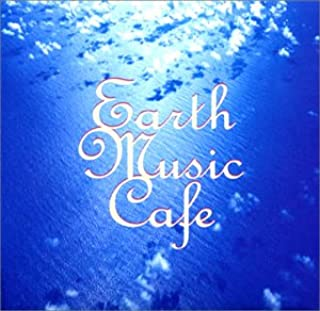 EARTH MUSIC CAFE~a place of healing ambient
