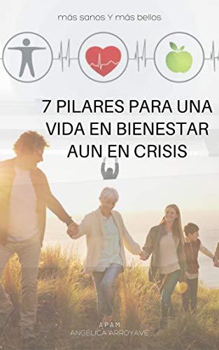 7 PILARES QUE TE DAN BIENESTAR AUN EN TIEMPOS DE CRISIS: MAS