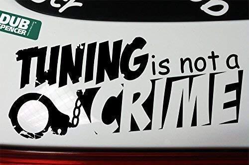 TUNING IS NOT A CRIME Sticker Bomb Tuning Aufkleber Decal - DUB (weiß außenklebend)