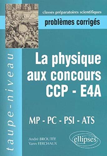 La physique aux concours CCP-E4A-MP-PC-PSI-ATS
