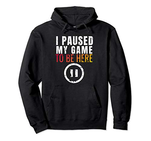 Christmas Hoodie I Paused My Game to be Here Funny Sarcastic Pullover Hoodie