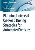 Planning Universal On-Road Driving Strategies for Automated Vehicles (AutoUni – Schriftenreihe)