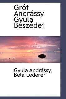 Gróf Andrássy Gyula Beszédei (Hungarian Edition)