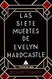 Las siete muertes de Evelyn Hardcastle (Ático de los Libros)