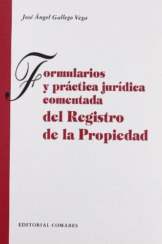 FORMULARIOS Y PRACT.JURIDICA COMENTADA REGISTRO PROPIEDAD