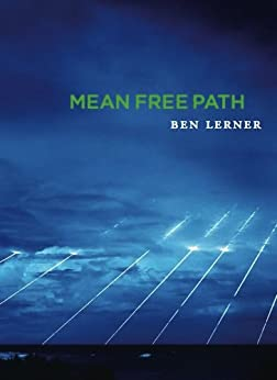 Mean Free Path by [Ben Lerner]