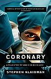 Coronary: A True Story of Medicine Gone Awry