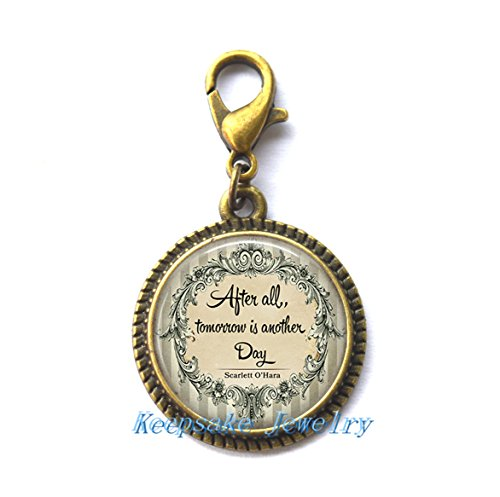 After all, tomorrow is another day quote Zipper Pull, encouragement inspiration hope literary quote Zipper Pull