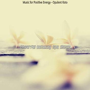 Music for Positive Energy - Opulent Koto