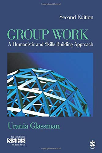 Group Work A Humanistic And Skills Building Approach Sage Sourcebooks For The Human Services