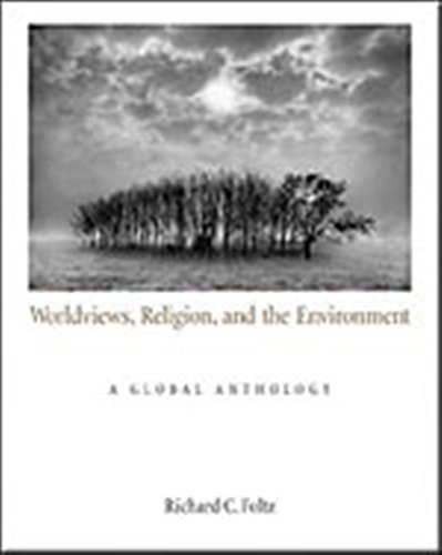 Worldviews, Religion, and the Environment: A Global...