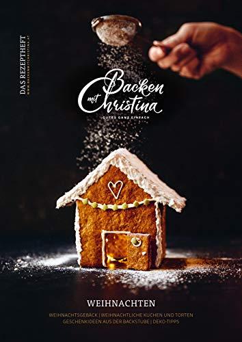 Christina Bauer Magazin: Das Rezeptheft für Weihnachten