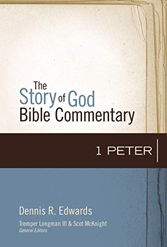 1 Peter (The Story of God Bible Commentary Book 17)