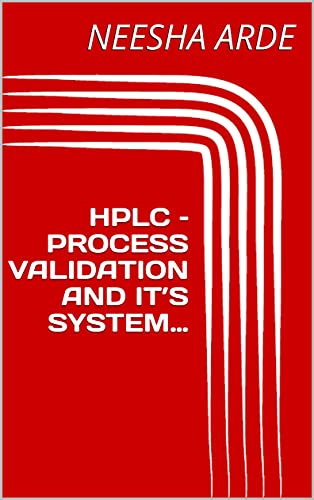 HPLC – PROCESS VALIDATION AND IT'S SYSTEM… (English Edition)