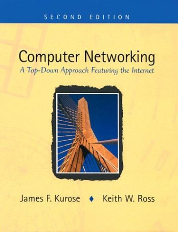 Computer Networking: A Top-Down Approach Featuring the Internet Arizona