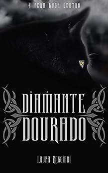 Diamante Dourado (Safira de Prata Livro 2) por [Laura Reggiani]