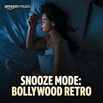 Snooze Mode: Bollywood Retro