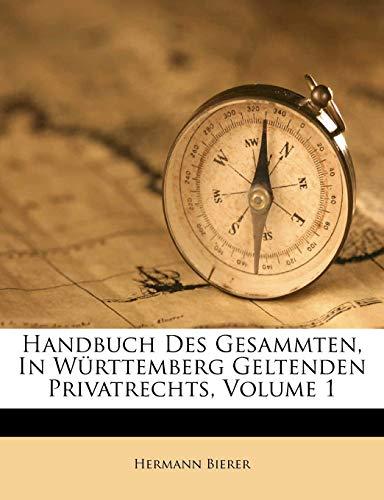Handbuch Des Gesammten, in Württemberg Geltenden Privatrechts, Volume 1