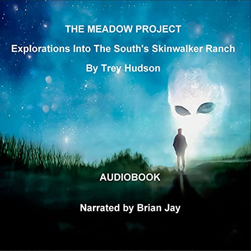 The Meadow Project: Explorations into the South's Skinwalker Ranch cover art